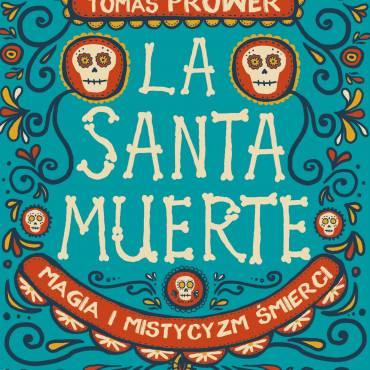 Tajemniczy kult La Santa Muerte