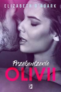Przebudzenie Olivii - Elizabeth O'Roark